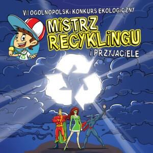 Ogólnopolski Konkurs Ekologiczny Mistrz Recyklingu i Przyjaciele