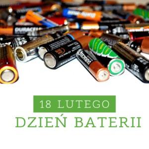 18 lutego – Dzień Baterii